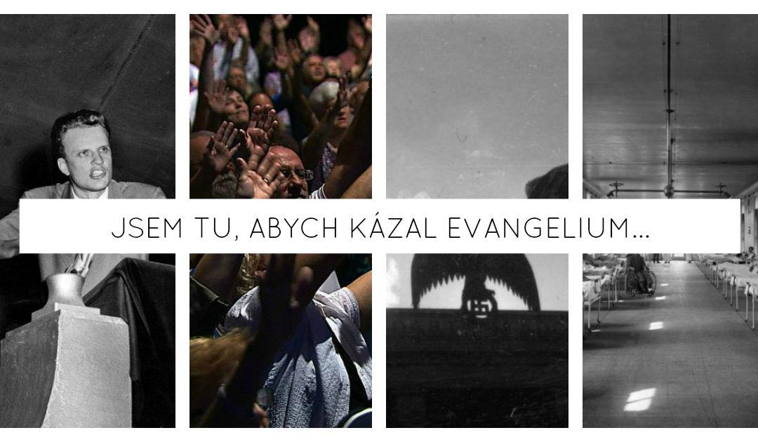 Jsem tu, abych kázal evangelium…