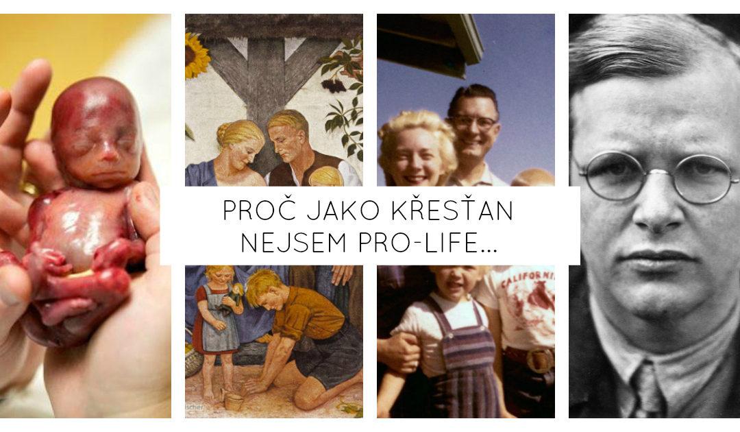 Proč jako křesťan nejsem pro-life…