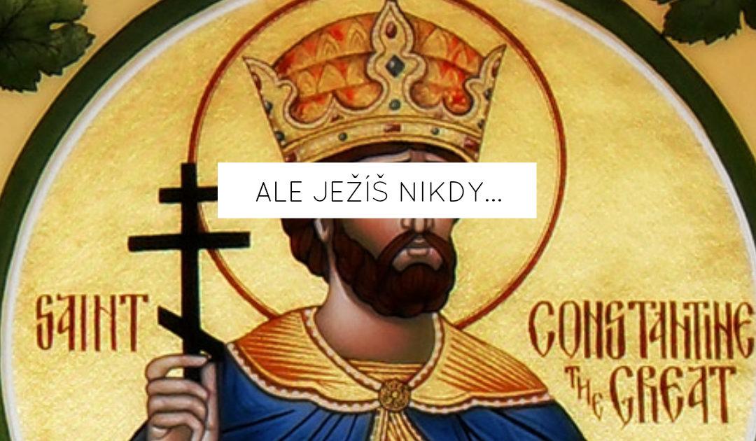 Ale Ježíš nikdy…