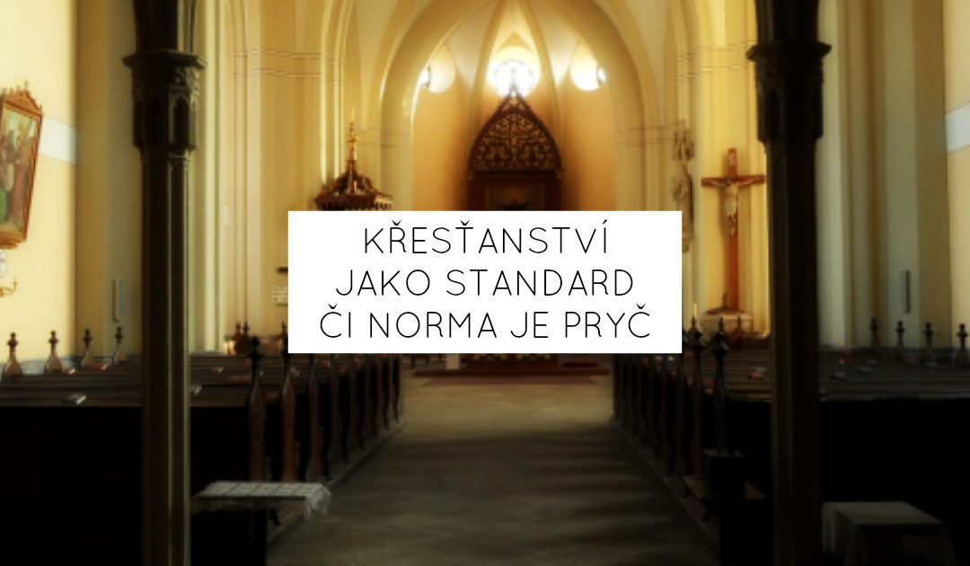Křesťanství jako standard či norma je pryč