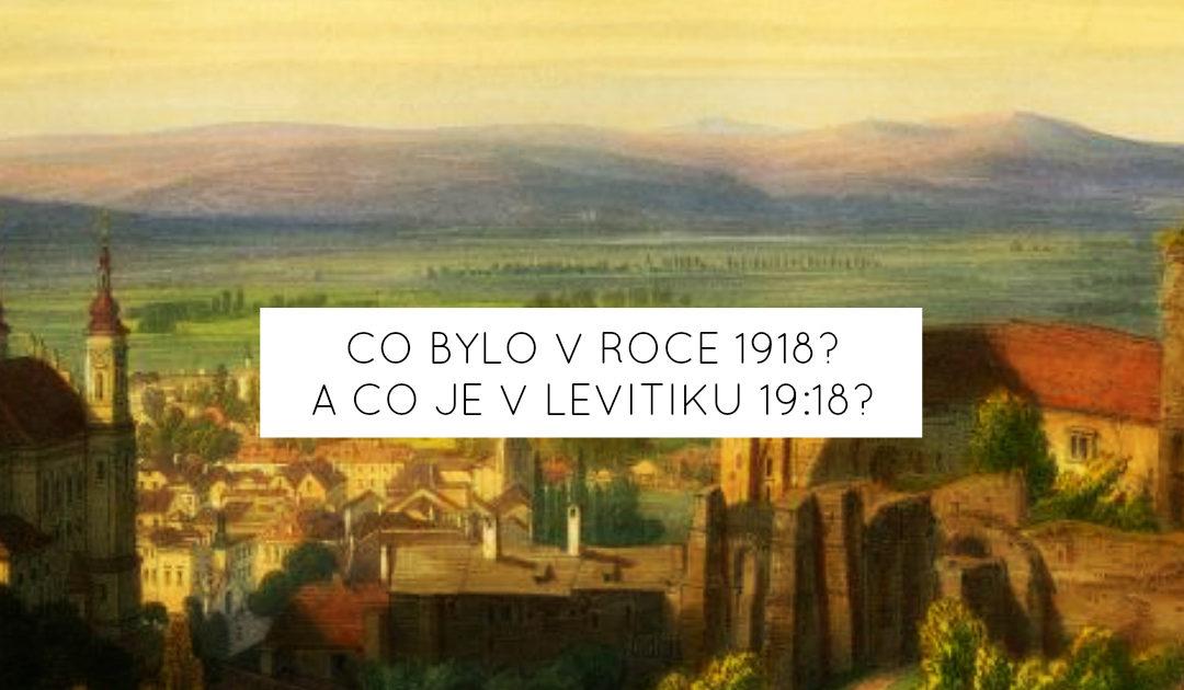 Co bylo v roce 1918? A co je v Levitiku 19:18?