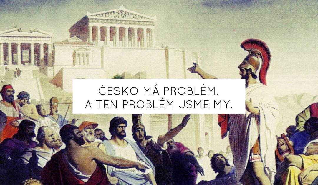 Česko má problém. A ten problém jsme my.