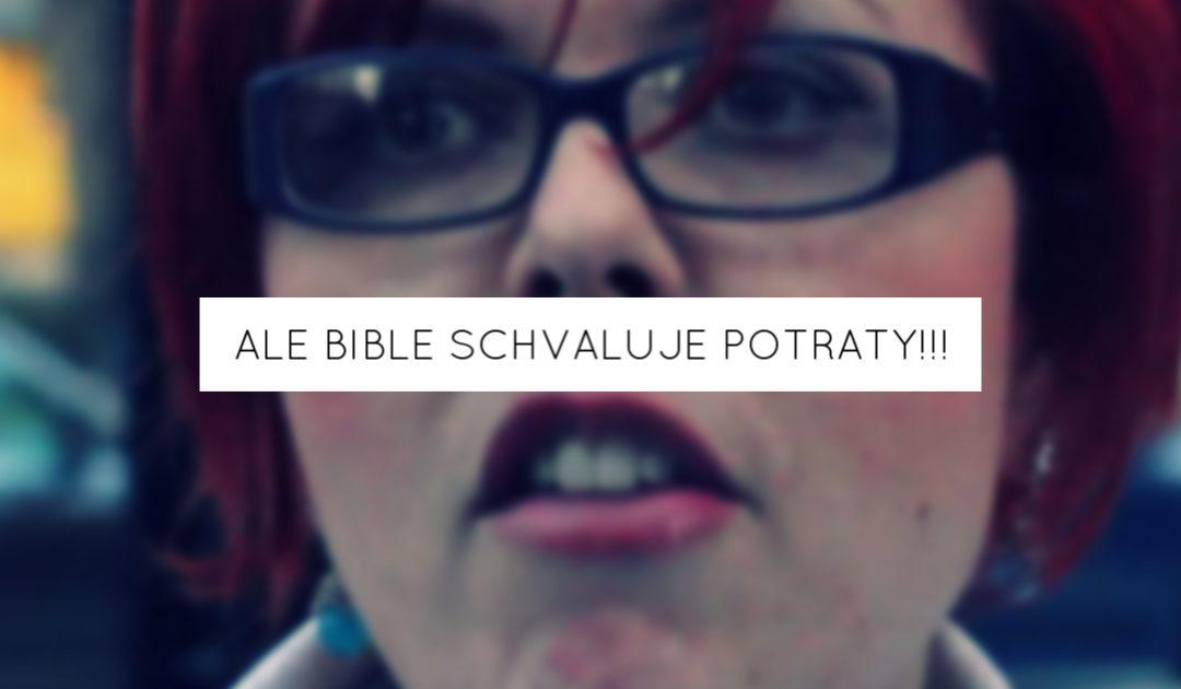 Ale Bible schvaluje potraty!!!