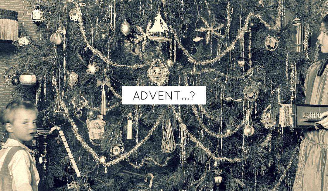 Advent…?