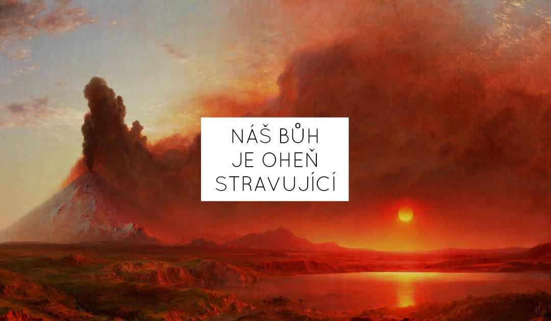 Náš Bůh je oheň stravující
