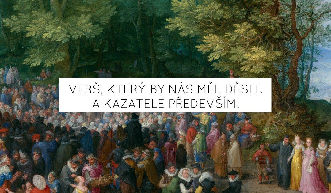 Verš, který by nás měl děsit. A kazatele především.