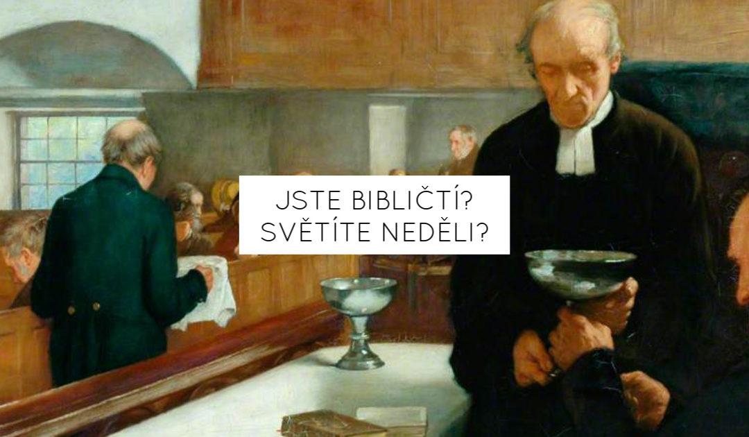 Jste bibličtí? Světíte neděli?