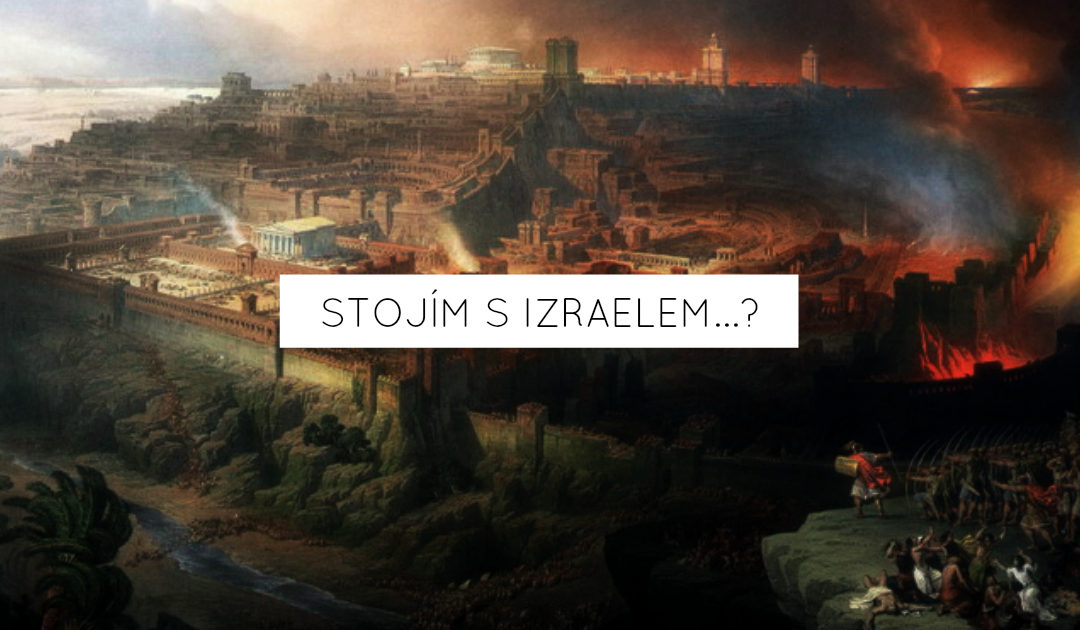 Stojím s Izraelem…?