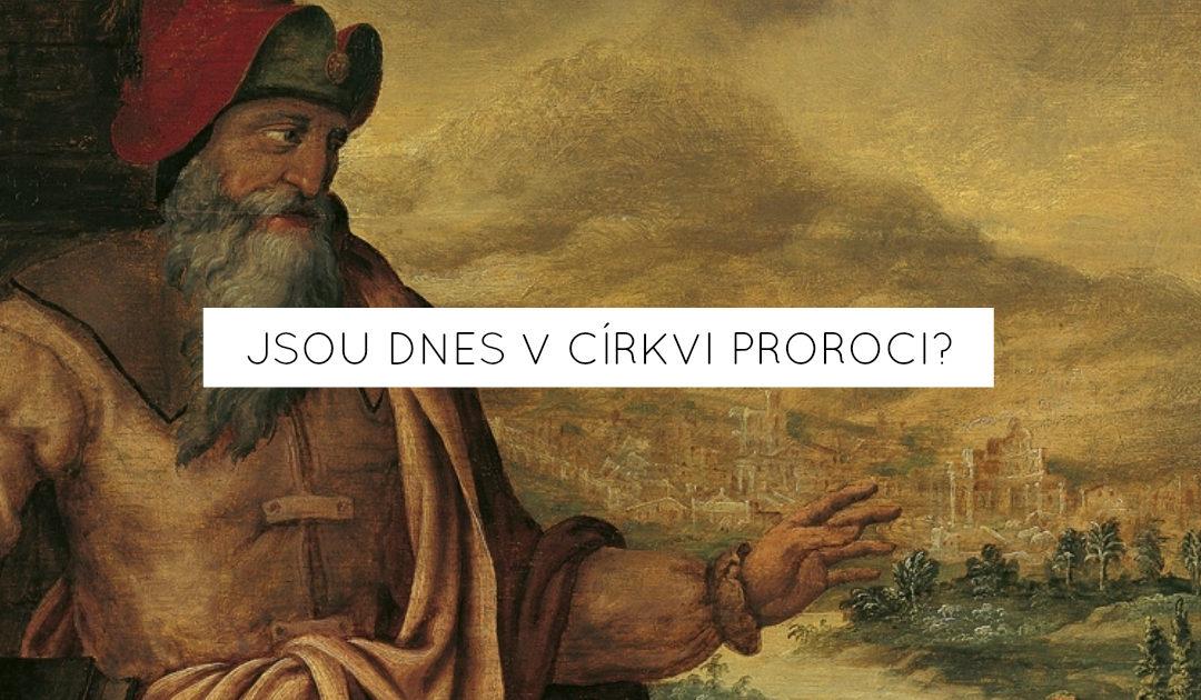 Jsou dnes v Církvi proroci?
