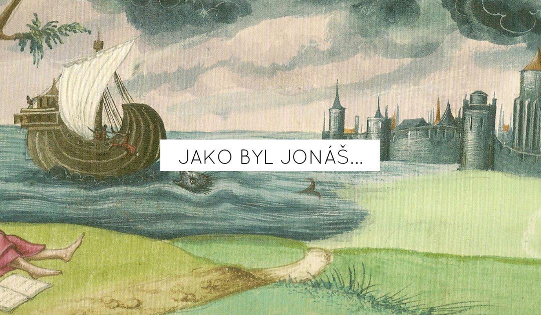 Jako byl Jonáš…