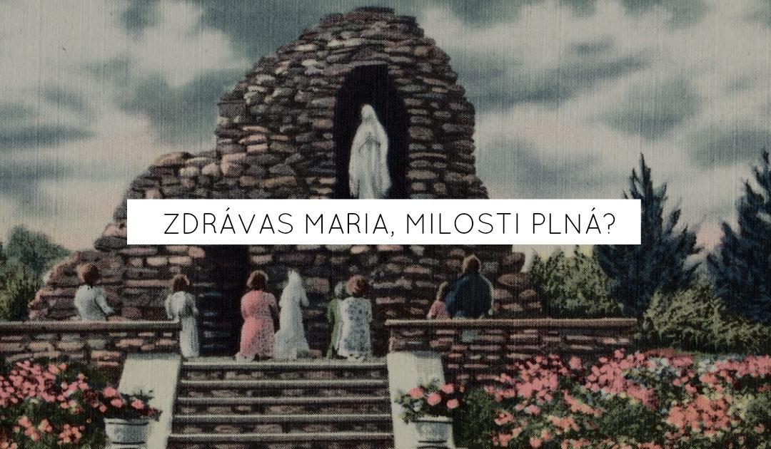 Zdrávas Maria, milosti plná?