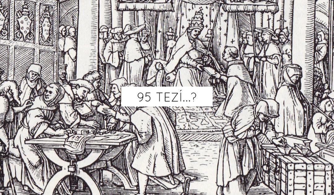 95 tezí…?