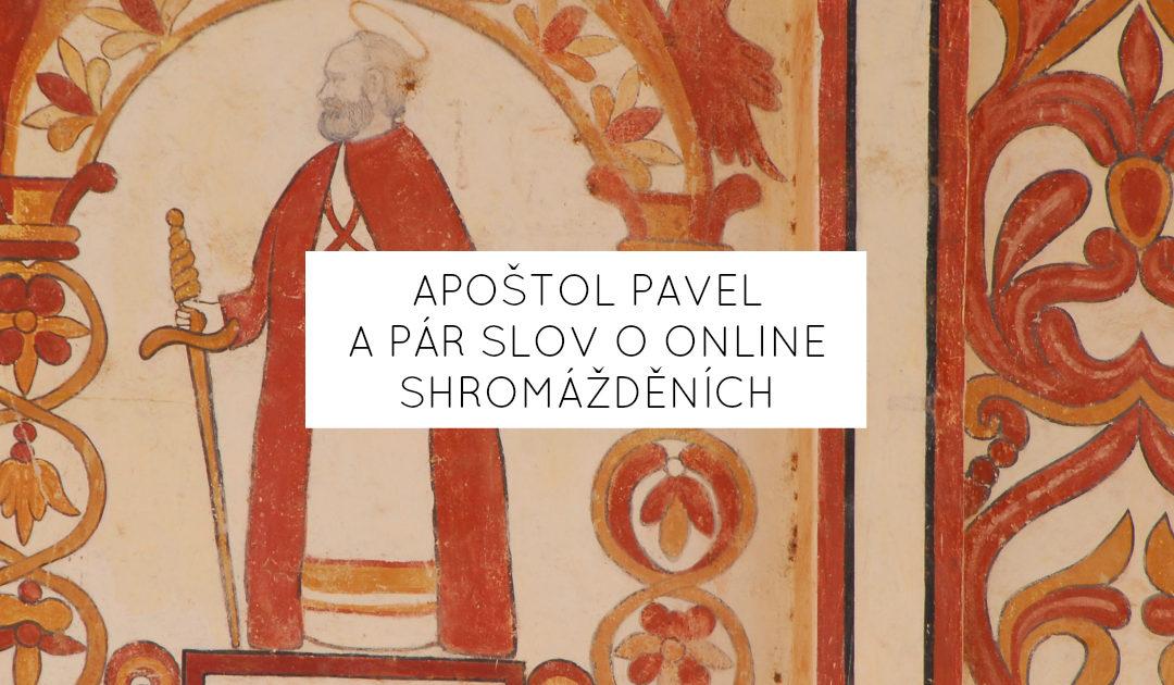 Apoštol Pavel a pár slov o online shromážděních