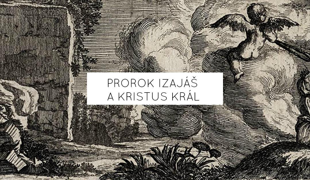 Prorok Izajáš a Kristus Král